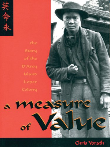 9780920663738: A Measure of Value: The Story of the D'Arcy Island Leper Colony