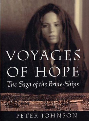 Voyages Of Hope: The Saga Of The Bride-Ships (Stories From Real Life)