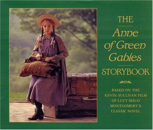 The Anne of Green Gables Storybook: Montgomery, Lucy Maud