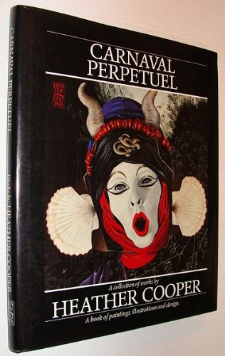 Carnaval Perpetual: A Collection of Works: Cooper, Heather