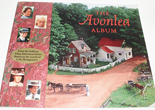 9780920668979: The Avonlea Album: From the Sullivan Films Television Series based on the novels of L.M. Montgomery