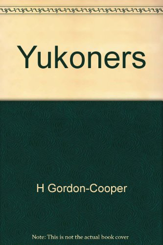9780920690000: Yukoners: True tales of the Yukon