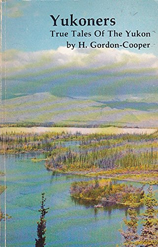 9780920690024: Yukoners: True tales of the Yukon