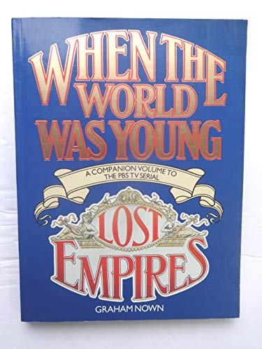When the World Was Young: Lost Empires (0920691048) by Graham Nown