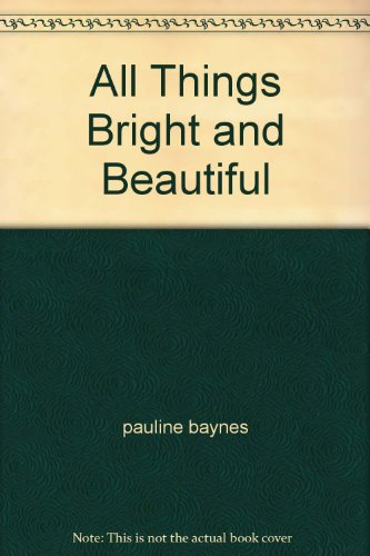 9780920691366: All Things Bright and Beautiful