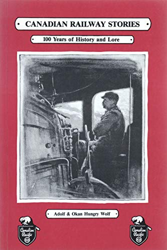 Canadian Railway Stories: Hungry Wolf, Adolph