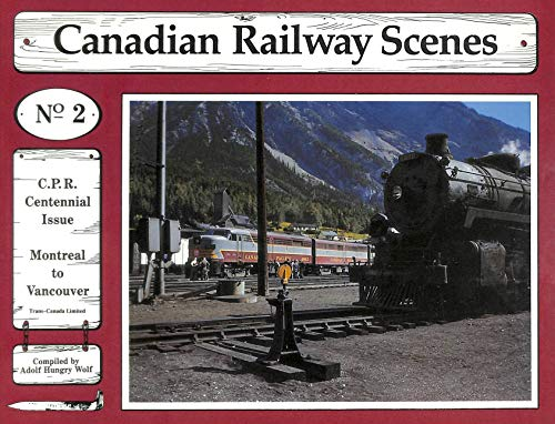 Canadian Railway Scenes, No. 2 C.P.R. Centennial: Hungry Wolf, Adolph