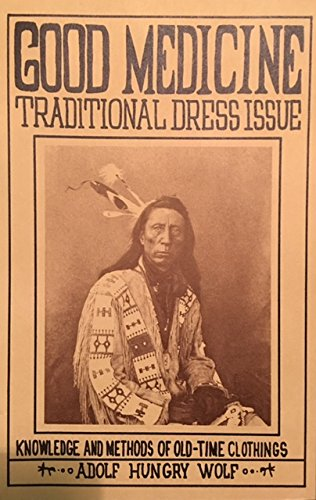 Traditional Dress: Knowledge and Methods of Old-Time Clothings: Wolf, Adolf Hungry, Hungry Wolf, ...