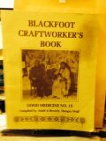Blackfoot Craftworker's Book: Hungry Wolf, Adolph,