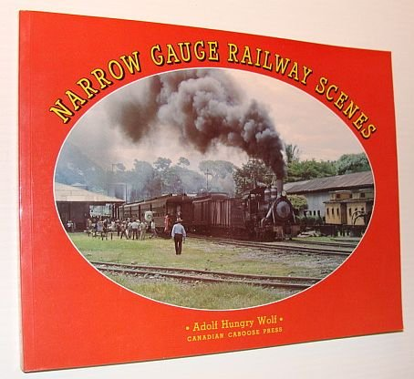 Narrow Gauge Railway Scenes. (Signed): Hungry Wolf, Adolph