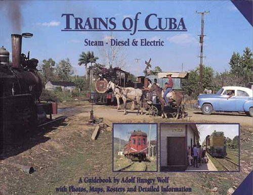 The Trains of Cuba: Wolf, Adolph Hungry