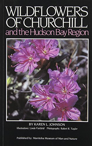 9780920704158: Wildflowers of Churchill: And the Hudson Bay Region
