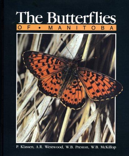 The Butterflies of Manitoba: Klassen, Paul, Westwood,