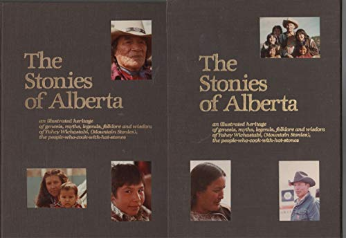 9780920710012: The Stonies of Alberta: An Illustrated Heritage of Genesis, Myths, Legends, Folklore and Wisdom of Yahey Wichastabi, (Mountain Stonies), the People-Who-Cook-with-Hot-Stones