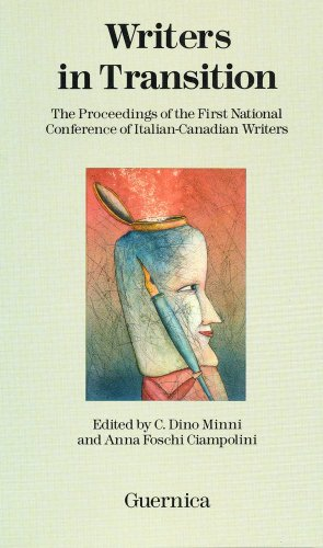 Writers in Transition : The Proceedings of the First National Conference of Italian-Canadian Writers