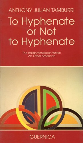 9780920717578: To Hyphenate or Not to Hyphenate: The Italian/American Writer : An Other American
