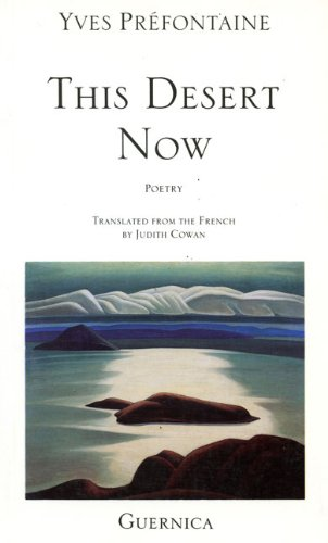 This Desert Now (Essential Poets Series 52): Prtfontaine, Yves