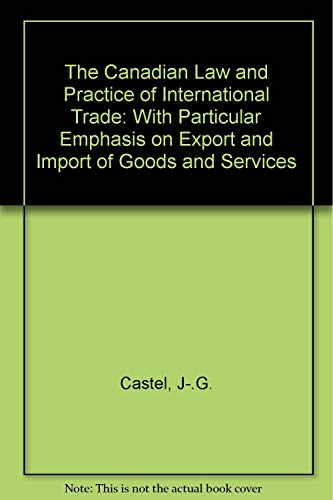 9780920722312: The Canadian Law and Practice of International Trade