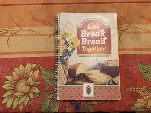 9780920739495: Let's Break Bread Together