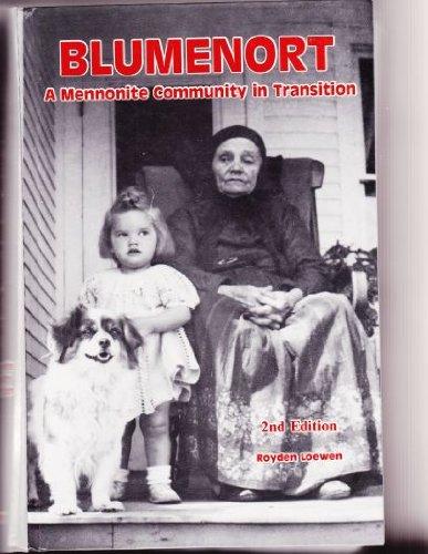 Blumenort: A Mennonite Community in Transition. 2nd: Royden Loewen