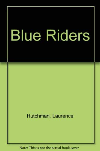 Blue Riders: Hutchman, Laurence