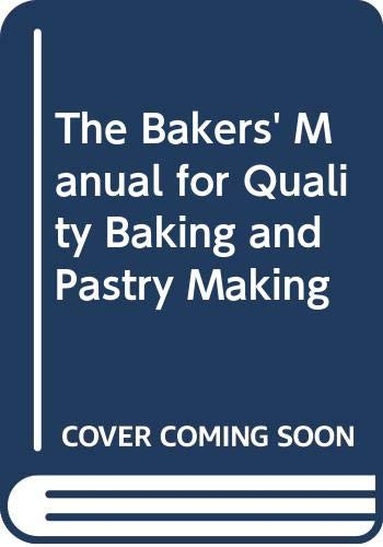 9780920745069: The Bakers' Manual for Quality Baking and Pastry Making