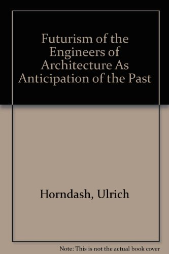 9780920751398: Futurism of the Engineers of Architecture As Anticipation of the Past