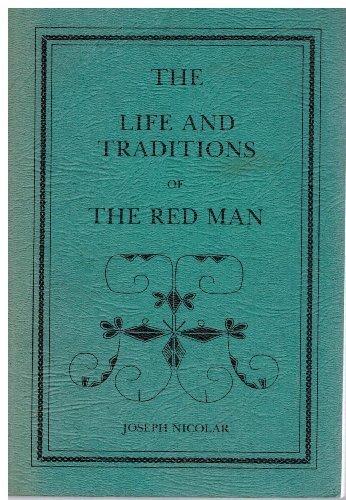 9780920762080: The life and traditions of the red man