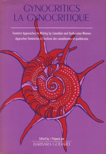 9780920763100: Gynocritics/La Gynocritique: Feminist Approaches to Canadian and Quebec Women's Writing