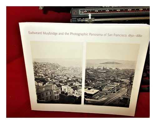9780920785393: Eadweard Muybridge and the photographic panorama of San Francisco, 1850-1880 ...