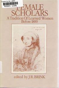 9780920792025: Female Scholars: Tradition of Learned Women Before 1800