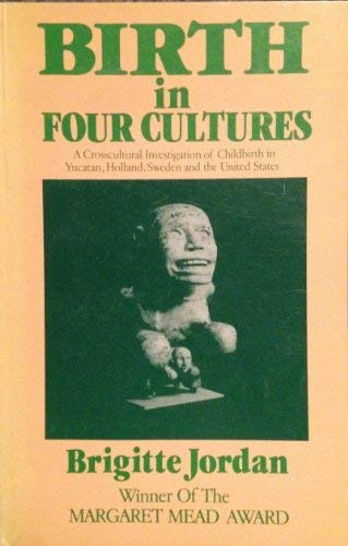 9780920792278: Birth in Four Cultures: A Crosscultural Investigation of Childbirth in Yucatan, Holland, Sweden and the United States