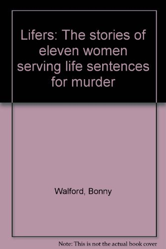 9780920792797: Lifers: The Stories of Eleven Women Serving Life Sentences for Murder