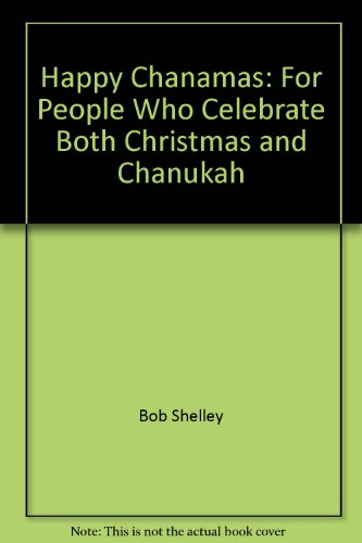 9780920792803: Happy Chanamas: For People Who Celebrate Both Christmas & Chanakah