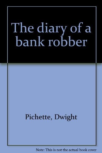 9780920792896: Diary of a Bank Robber