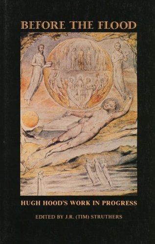 Before the flood: Hugh Hood's work in progress: J. R. (ed.) Struthers