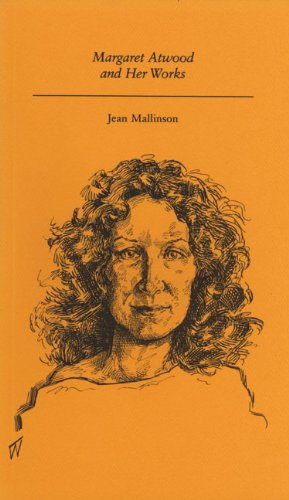 Margaret Atwood and Her Works - Mallinson, Jean