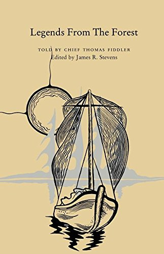 Legends from the Forest: Fiddler, Chief Thomas {Stories Told By} with James R. Stevens {Edited By} ...