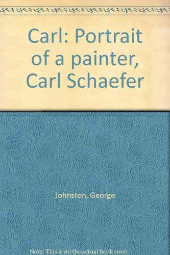 Carl: Portrait of a painter, Carl Schaefer Johnston, George