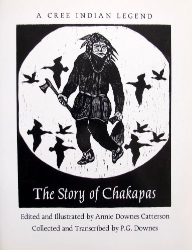 9780920806913: The Story of Chakapas: A Cree Indian Legend