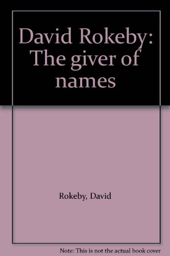 DAVID ROKEBY; THE GIVER OF NAMES: Campbell, Nancy