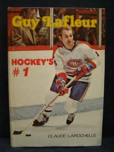 GUY LAFLEUR. Hockey's #1.: Larochelle, Claude and translated By Dan Rosenburg.