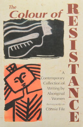 9780920813621: The Colour of Resistance: A Contemporary Collection of Writing by Aboriginal Women