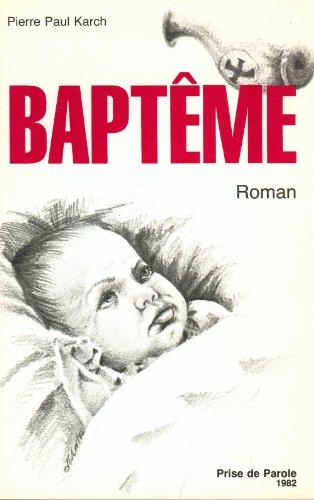9780920814482: Baptême: Roman (French Edition)