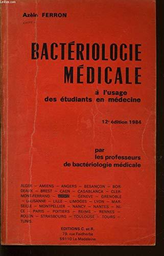 9780920814529 - Azèle Ferron: Bactériologie médicale : à l'usage des étudiants en médecine - Livre