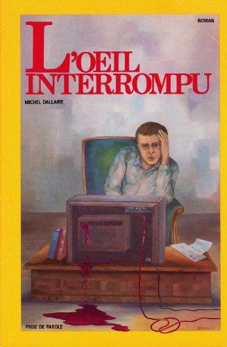 L'oeil interrompu (French Edition): Dallaire, Michel