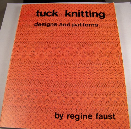 Tuck knitting: Designs and patterns: Faust, Regine