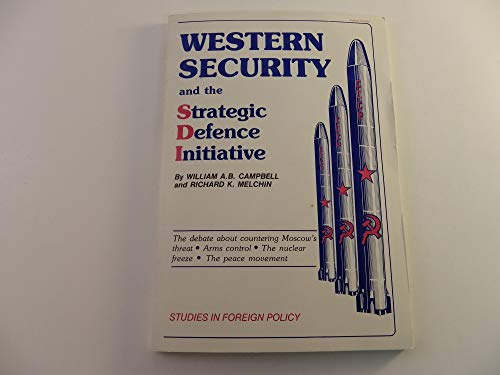 Western Security and the Strategic Defense Initiative: Campbell, William, Melchin, Richard