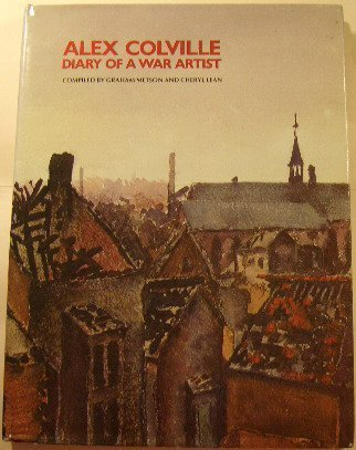 9780920852118: Alex Colville, diary of a war artist
