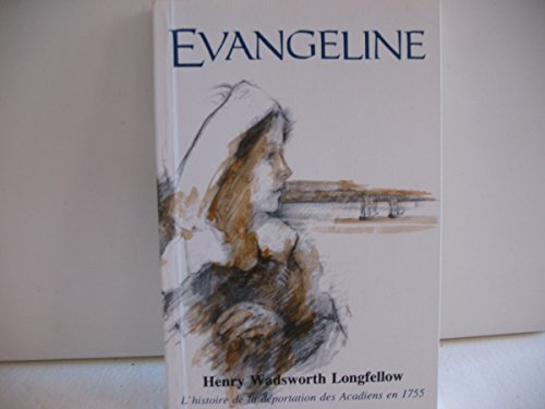 Evangeline: Une Conte D'Acadie (French Edition): Henry Wadsworth Longfellow